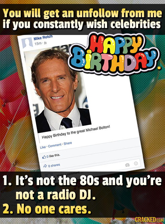 You will get an unfollow from me if you constantly wish celebrities Mike Rotch MAPPY 15m 8RTHDRY. Bolton! Michael to the great Birthday Happy Share Li