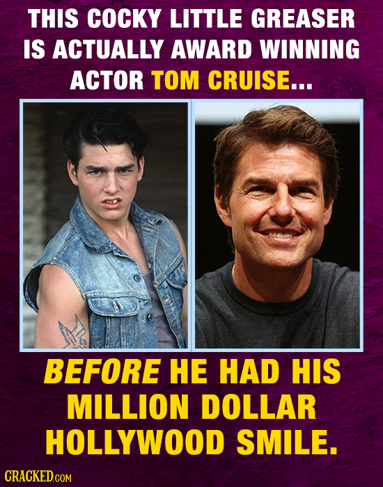 THIS COCKY LITTLE GREASER IS ACTUALLY AWARD WINNING ACTOR TOM CRUISE... BEFORE HE HAD HIS MILLION DOLLAR HOLLYWOOD SMILE.