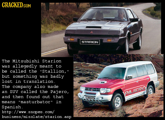 CRACKED.COM STARION The Mitsubishi Starion was allegedly meant to be called the Stallion, but something was badly lost in translation. The company al