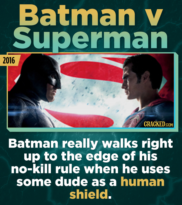 Batman V Superman 2016 Batman really walks right up to the edge of his no-kill rule when he uses some dude as a human shield.