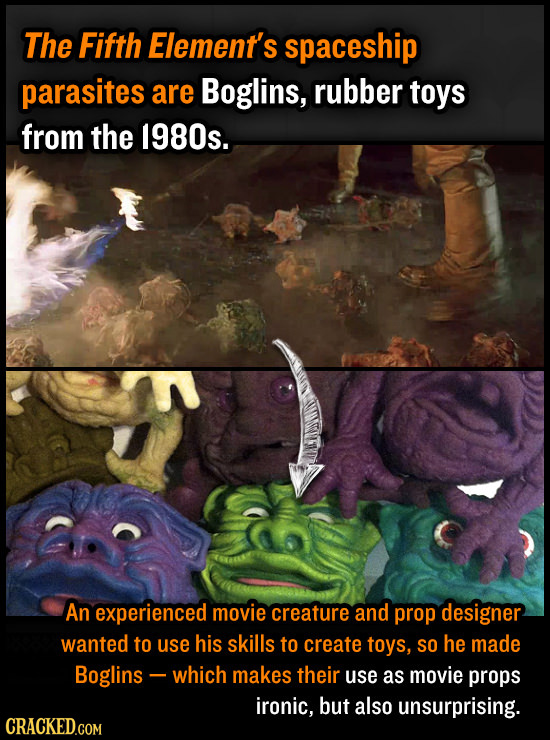 The Fifth Element's spaceship parasites are Boglins, rubber toys from the 1980s. An experienced movie creature and prop designer wanted to use his ski