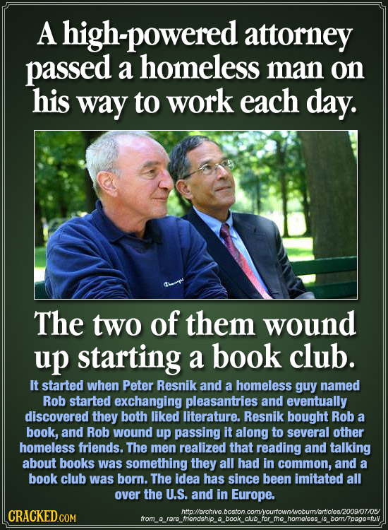 A high-powered attorney passed a homeless man on his way to work each day. The two of them wound up starting a book club. It started when Peter Resnik