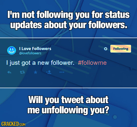 26 Dealbreakers That Are An Instant Unfriend/Unfollow