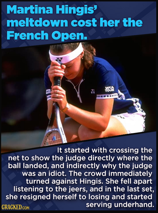 21 Beloved Celebrities Who Melted Down In Spectacular Ways - It started with crossing the  net to show the judge directly where the ball landed, and i