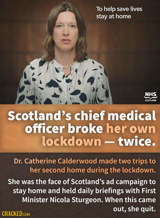To help save lives stay at home NHS SCOTLAND Scotland's chief medical officer broke her own lockdown - twice. Dr. Catherine Calderwood made two trips