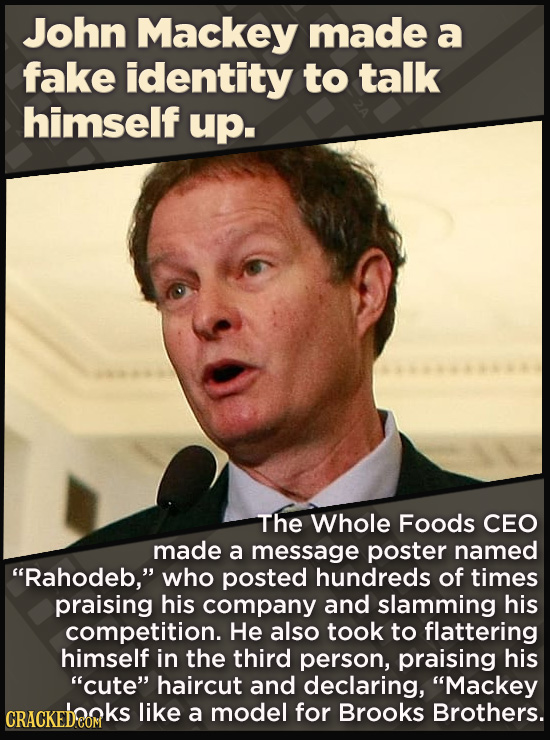 """21 Beloved Celebrities Who Melted Down In Spectacular Ways - The Whole Foods CEO made a message poster named """"Rahodeb,"""" who posted   hundreds of messa"""