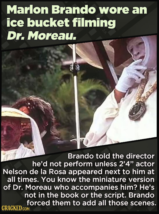 """21 Beloved Celebrities Who Melted Down In Spectacular Ways - Brando told the director  he'd not perform unless 2'4"""" actor  Nelson de la Rosa appeared"""