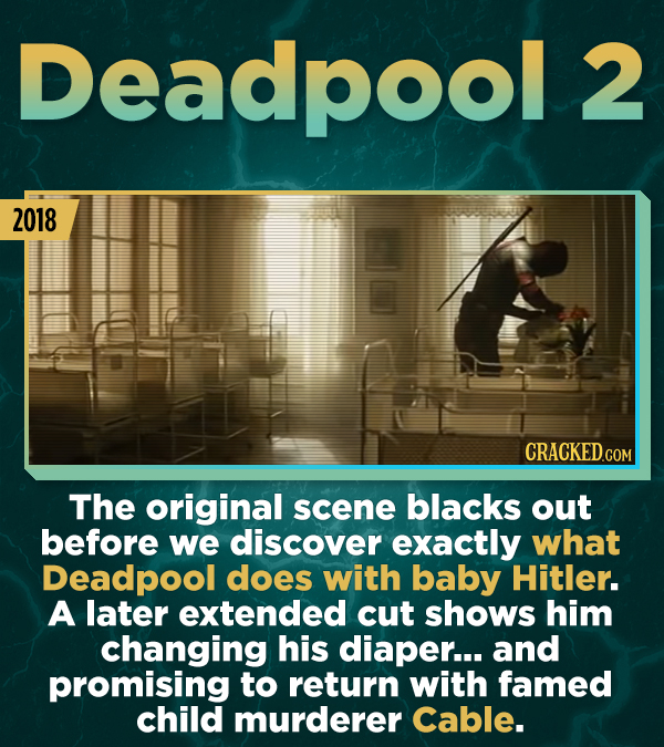 Deadpool 2 2018 CRACKEDcO COM The original scene blacks out before we discover exactly what Deadpool does with baby Hitler. A later extended cut shows