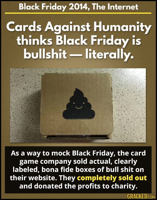 Black Friday 2014, The Internet Cards Against Humanity thinks Black Friday is bullshit literally. As a way to mock Black Friday, the card game company