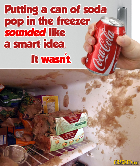 Putting a can of soda pop in the freezer sounded like a smart idea. It wasn't. oca-Cola, tose OX EE TEAR eone PON CRACKEDCOMT