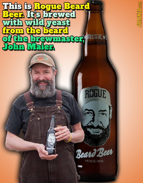 This is Rogue Beard Beer. It's brewed with wild yeast from the beard CRACKEDCONI of the brewmaster RISK* John Maier. ROrUE REGUE usw3on Beard Beer 1PT
