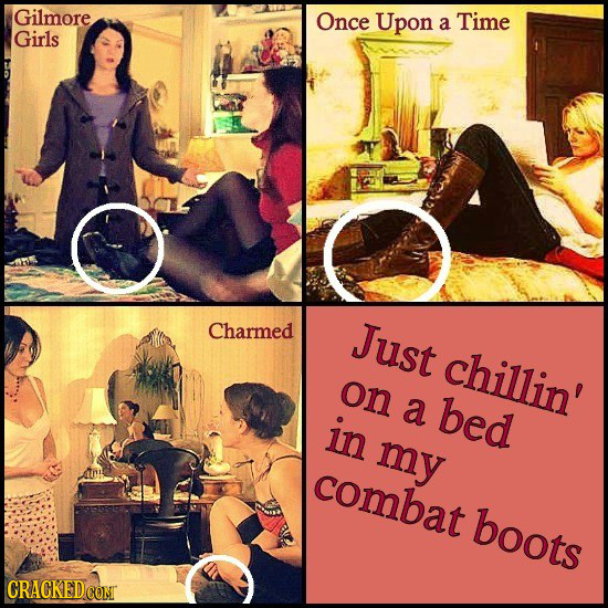 Gilmore Once Upon a Time Girls Charmed Just chillin' on a bed in my combat boots CRACKEDCON