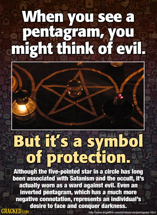 When you see a pentagram, you might think of evil. But it's a symbol of protection. Although the five-pointed star in a circle has long been associate