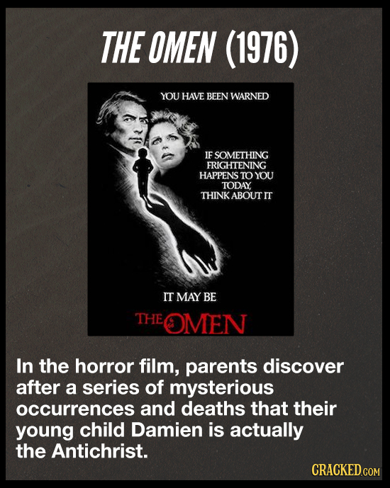 THE OMEN (1976) YOU HAVE BEEN WARNED IF SOMETHING FRIGHTENING HAPPENS TO YOU TODAY THINK ABOUT rr IT MAY BE THE EOMEN In the horror film, parents disc