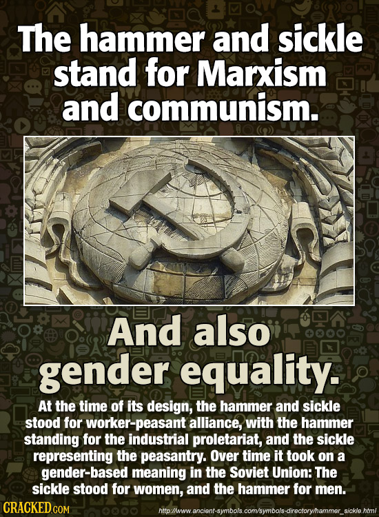 The hammer and sickle stand for Marxism and communism. And also gender equality. At the time of its design, the hammer and sickle stood for worker-pea