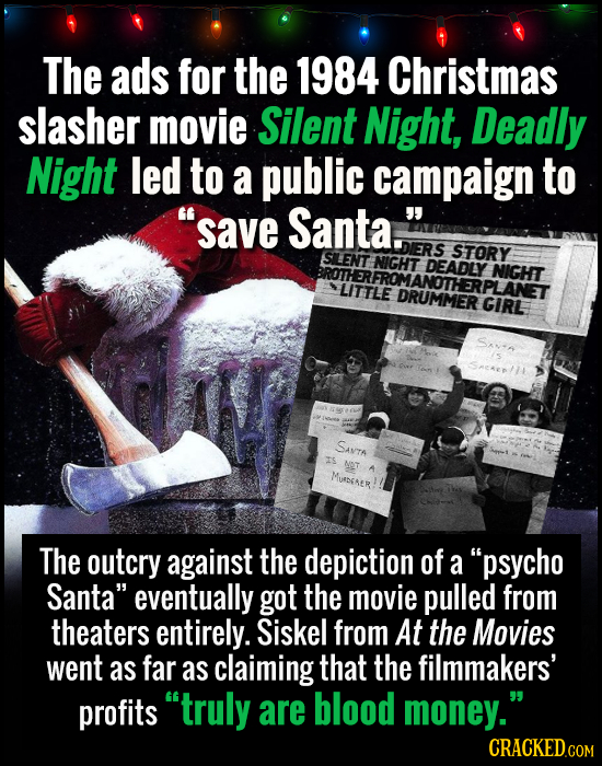 The ads for the 1984 Christmas slasher movie Silent Night, Deadly Night led to a public campaign to save Santa. DIERSSUICHT STORY SILENT THERPLANET