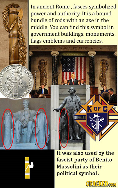 In ancient Rome, fasces symbolized power and authority. It is a bound bundle of rods with an axe in the middle. You can find this symbol in government