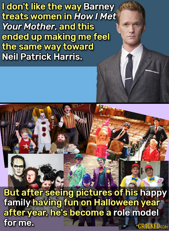 I don't like the way Barney treats women in How I Met Your Mother, and this ended up making me feel the same way toward Neil Patrick Harris. But after