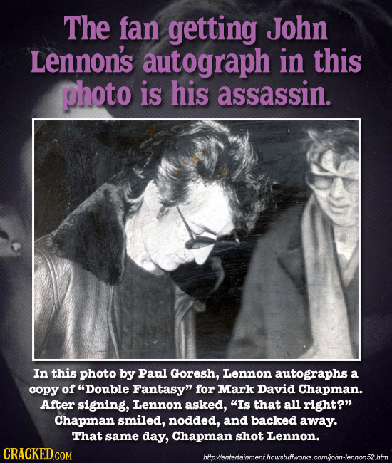 The fan getting John Lennon's autograph in this photo is his assassin. In this photo by Paul Goresh, Lennon autographs a copy of Double Fantasy for