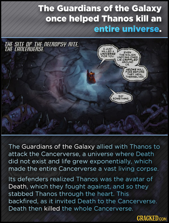 The Guardians of the Galaxy once helped Thanos kill an entire universe. THE SITE OF THE NECROPSY RITE. THE CANCERUEASE. IJUST KILLED A EVEN UNIVERSE T