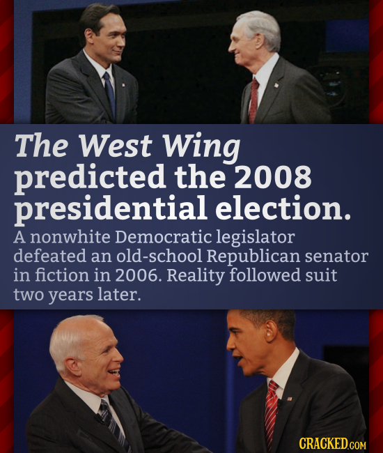 The West Wing predicted the 2008 presidential election. A nonwhite Democratic legislator defeated an old-school Republican senator in fiction in 2006.