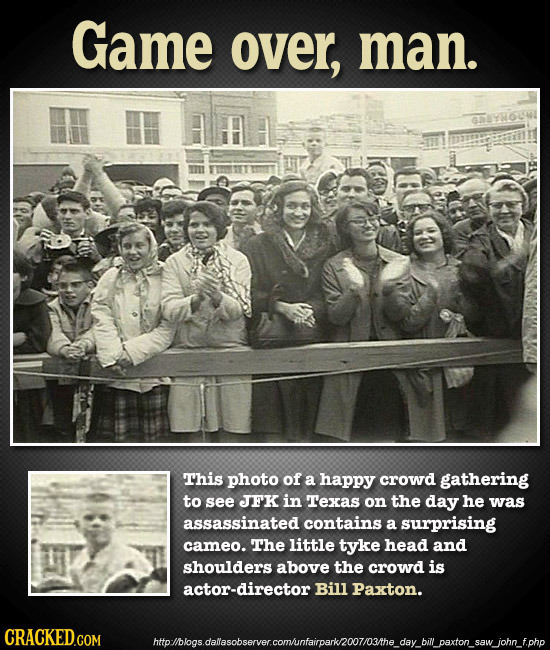Game over, man. FYnouw This photo of a happy crowd gathering to see JFK in Texas on the day he was assassinated contains a surprising cameo. The littl