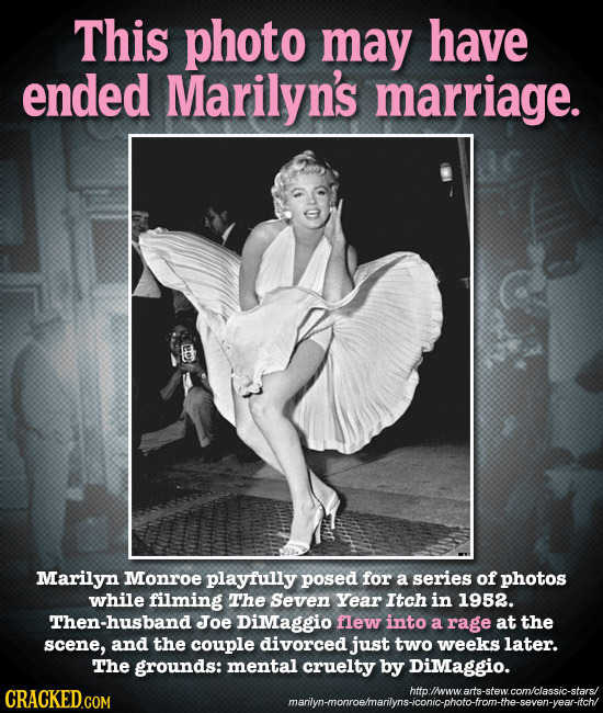This photo may have ended Marilyn's marriage. 8 Marilyn Monroe playfully posed for a series of photos while filming The Seven Year Itch in 1952. Then-
