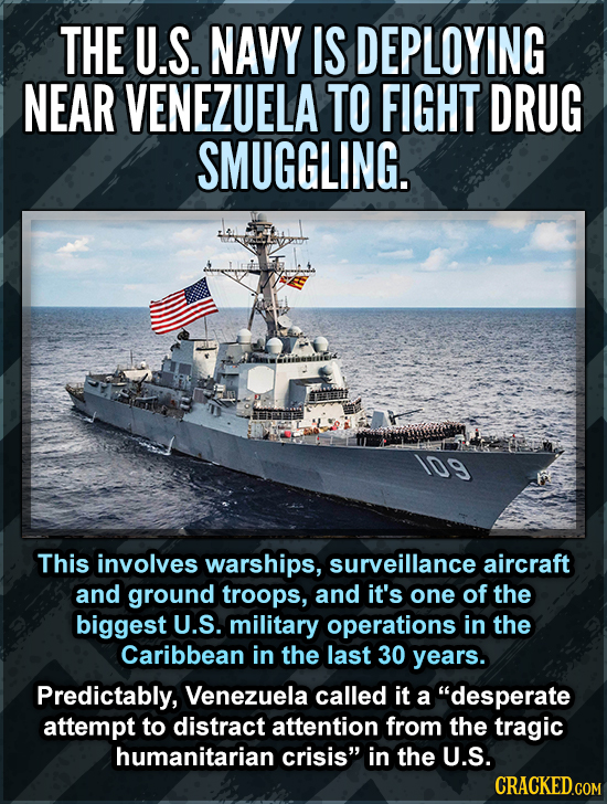 THE U.S. NAVY IS DEPLOYING NEAR VENEZUELA TO FIGHT DRUG SMUGGLING. This involves warships, surveillance aircraft and ground troops, and it's one of th