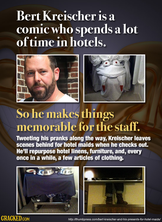 Bert Kreischer is a comic who spends a lot oftime in hotels. So he makes things memorable for the staff. Tweeting his pranks along the way, Kreischer