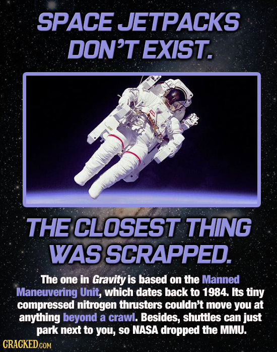 SPACE JETPACKS DON'T EXIST. THE CLOSEST THING WAS SCRAPPED. The one in Gravity is based on the Manned Maneuvering Unit, which dates back to 1984. Its