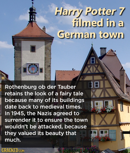 Harry Potter 7 filmed in a German town Rothenburg ob der Tauber retains the look of a fairy tale because many of its buildings date back to medieval t