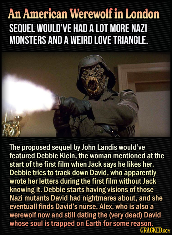 15 Bonkers Movie Sequels We Almost Got - An American Werewolf in London sequel would've had a lot more Nazi monsters and A WEIRD Love triangle. The pr