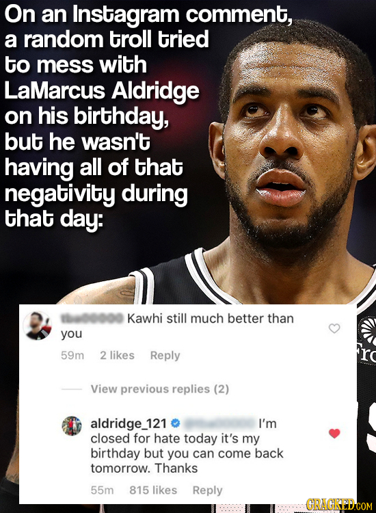 On an Instagram comment, a random troll tried to mess with LaMarcus Aldridge on his birthday, but he wasn't having all of that negativity during that
