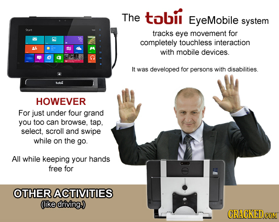 tobi The EyeMobile system Start tracks eye movement for 16 completely touchless interaction E with mobile devices. It was developed for persons with d