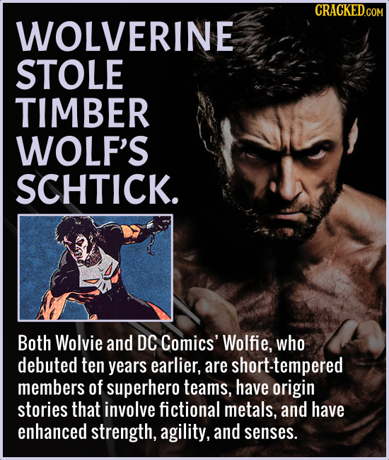 WOLVERINE STOLE TIMBER WOLF'S SCHTICK. Both Wolvie and DC Comics' Wolfie, who debuted ten years earlier, are short-tempered members of superhero teams
