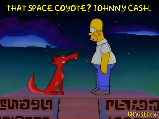 THAT SPACE COYOTE? JOHNNY CASH. 411L Pi CRACKED COM