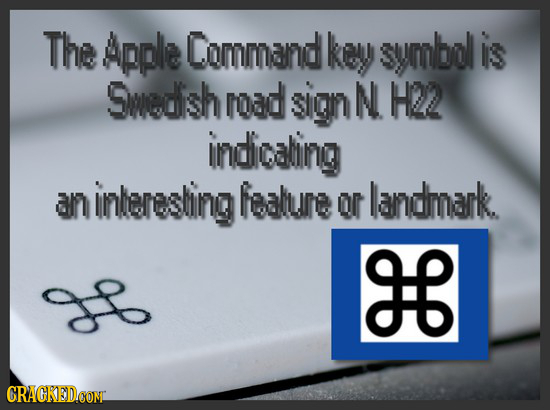 The Apple Command keu suymbol is Smedish road sgn N H22 indicaling an inleresting fealure or landmark. 9 CRACKEDCONT