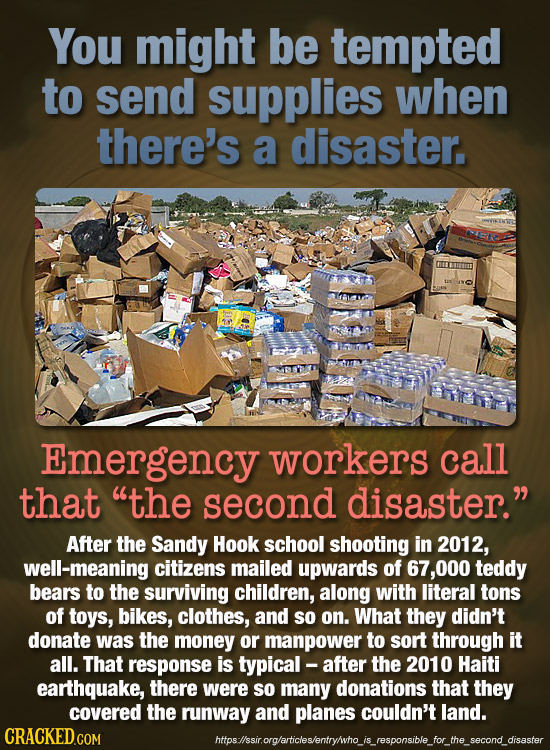 You might be tempted to send supplies when there's a disaster. Emergency workers call that the second disaster. After the Sandy Hook school shooting