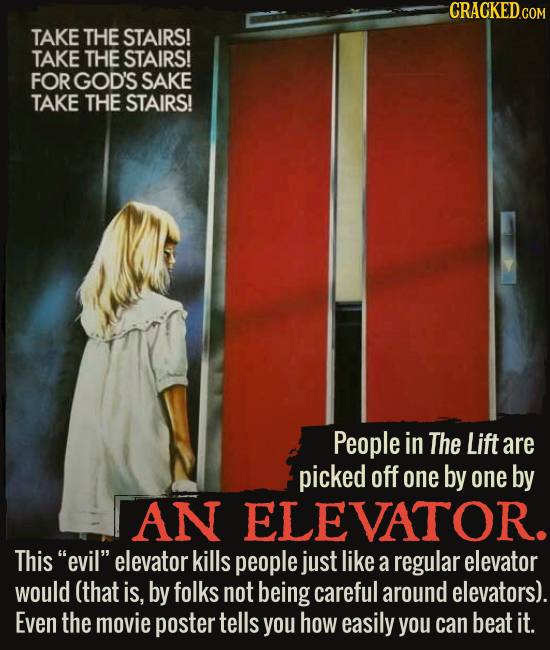 """People in The Lift are picked off one by one by AN ELEVATOR. This """"evil"""" elevator kills people just like a regular elevator would (that is, by folks n"""