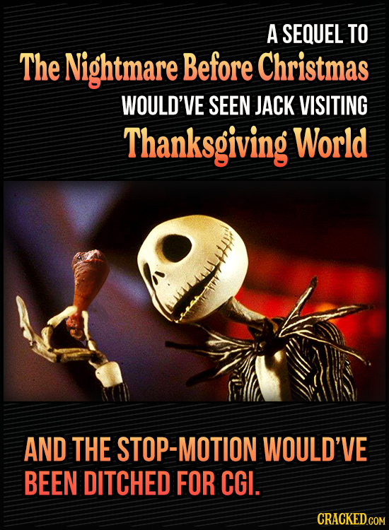 """15 Bonkers Movie Sequels We Almost Got - A sequel to The Nightmare Before Christmas would've seen Jack visiting """"Thanksgiving World"""" and the stop-moti"""
