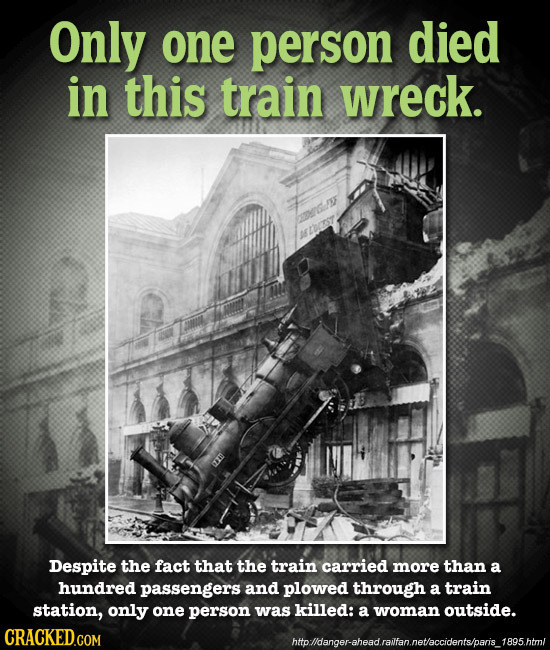 Only one person died in this train wreck. Despite the fact that the train carried more than a hundred passengers and plowed through a train station, o