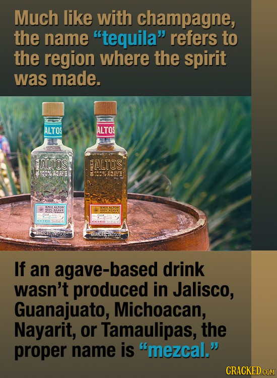 Much like with champagne, the name tequila refers to the region where the spirit was made. ALTOS ALTOS P ALTOS ALTOS 8331/8 ELNIRS If an e-based dri