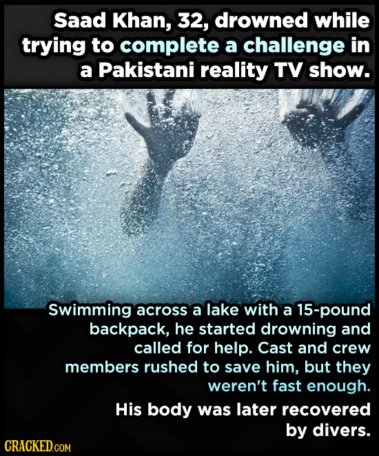 Saad Khan, 32, drowned while trying to complete a challenge in a Pakistani reality TV show. Swimming across a lake with a 15-pound backpack, he starte