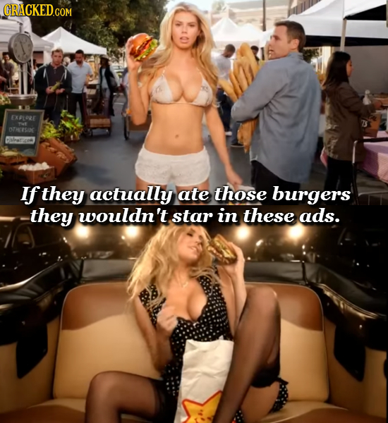 EXPLORE OTHEESIE If they actually ate those burgers they wouldn't star in these ads.