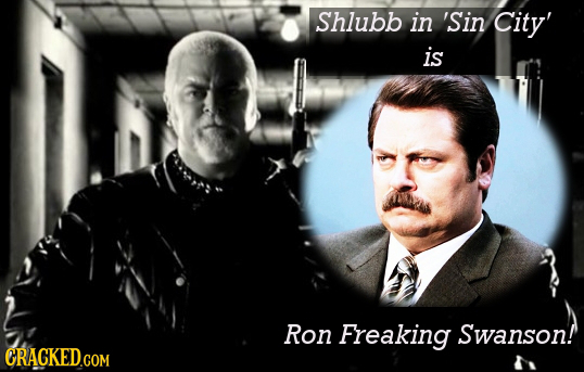 Shlubb in 'Sin City' is Ron Freaking Swanson! GRACKED.COM