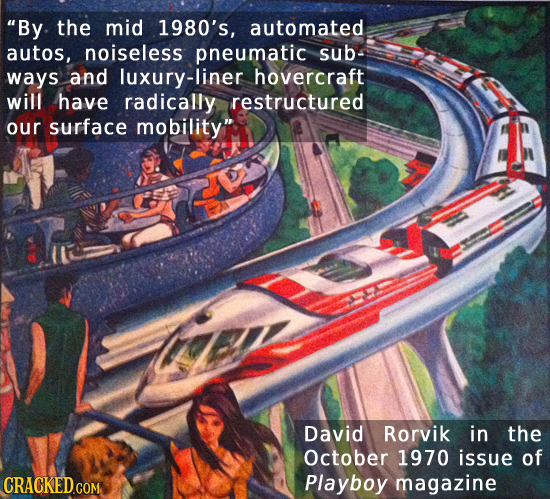 By the mid 1980's, automated autos, noiseless pneumatic sub- ways and luxury-liner hovercraft will have radically restructured our surface mobility