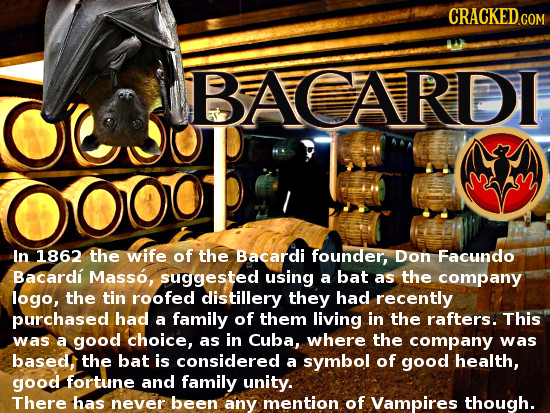 BACARDI OSO OO0O In 1862 the wife of the Bacardi founder, Don Facundo Bacardi Masso, suggested using a bat as the company logo, the tin roofed distill