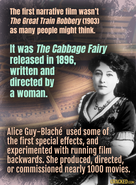 The first narrative film wasn't The Great Train Robbery (1903) as many people might think. It was The cabbage Fairy released in 1896, written and dire