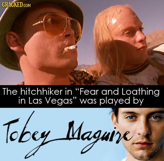 CRACKED The hitchhiker in Fear and Loathing in Las Vegas was played by Tabey dagan