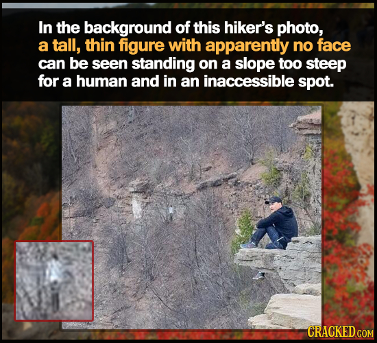 In the background of this hiker's photo, a tall, thin figure with apparently no face can be seen standing on a slope too steep for a human and in an i